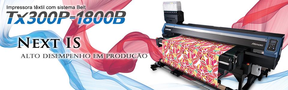 Tx300P-1800B / Next is - Alto desempenho em produção - Impressora direta têxtil para tecidos planos e bases com elastano