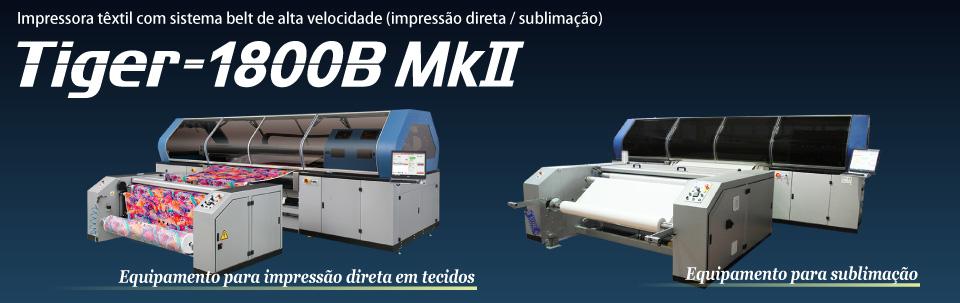 Tiger-1800B MkII / Impressora têxtil com sistema belt de alta velocidade (impressão direta / sublimação) Velocidade máxima de até 385m²/h