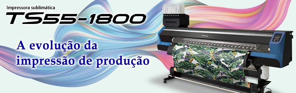TS55-1800 | A evolução da impressão de produção - Impressora sublimática