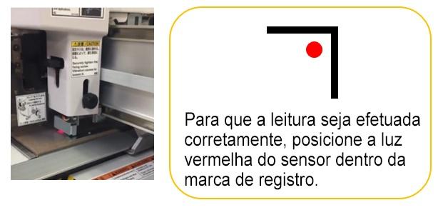 Para que a leitura seja efetuada corretamente, posicione a luz vermelha do sensor dentro da marca de registro.